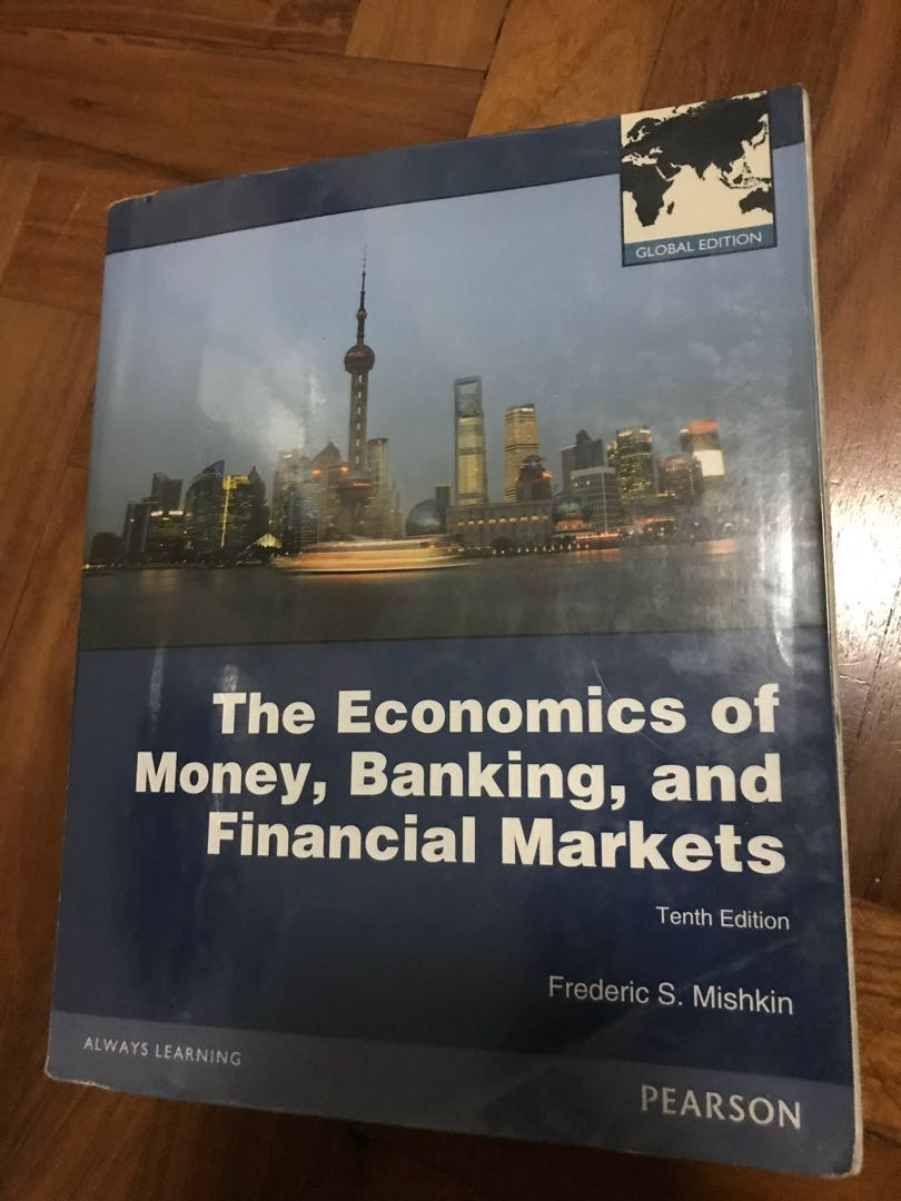 Economics of Money, Banking, and Financial Markets, 10th Edition
