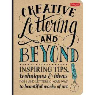 🚚 [PRE-ORDER] Creative Lettering and Beyond: Inspiring Tips, Techniques, and Ideas for Hand Lettering Your Way to Beautiful Works of Art