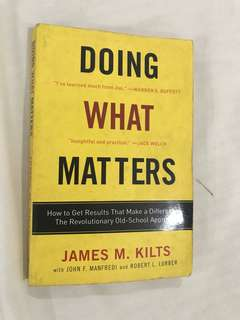 Doing what matters by james kilts