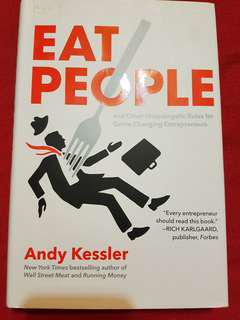 Eat People and other unapolegetic rules for game changing entrepreneurs