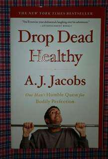 Drop Dead Healthy - A.J.Jacobs