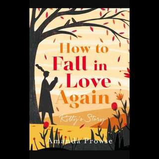 How to Fall in Love Again: Kitty's Story - Amanda Prowse