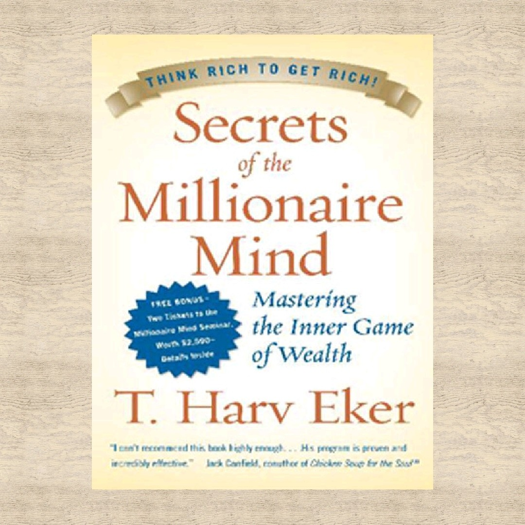 Secret Of The Millionaire Mind By T Harv Eker Books Books On