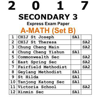 2017 Sec 3 A Math exam paper / SET B / Express / Secondary 3 / Sec 3 / Mathematics / A-Math / A Math / A-Maths / exam paper / test paper / past year papers / Top School Paper