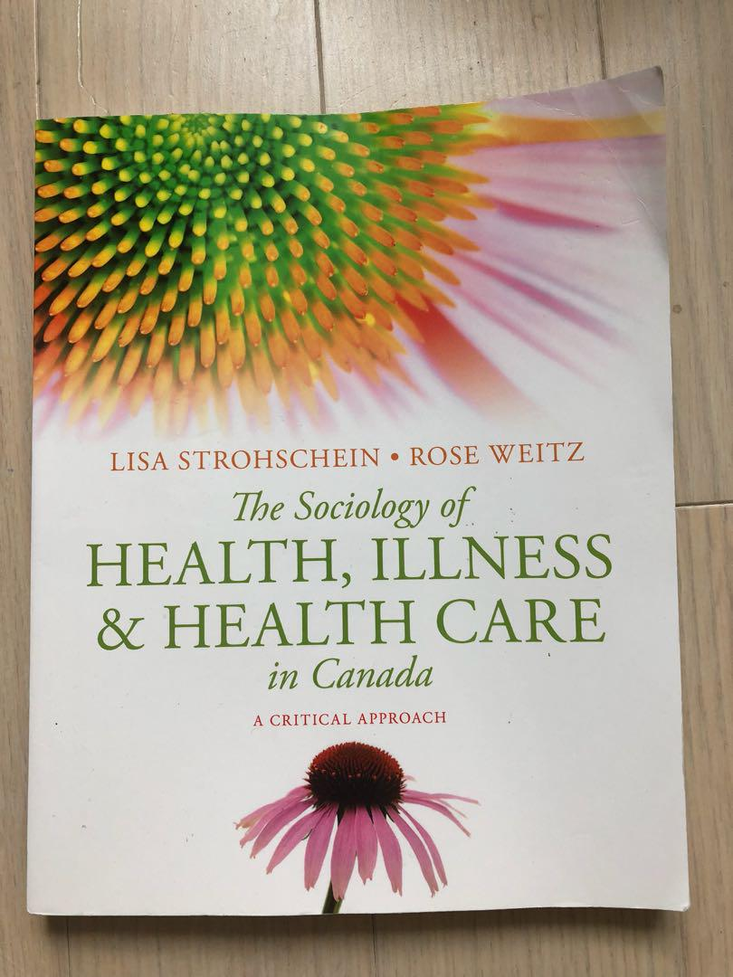 The Sociology of Health, Illness & Health Care in Canada by Lisa Strohschein & Rose Weitz