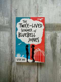 The Twice - Lived Summer of Bluebell Jones by Susie Day