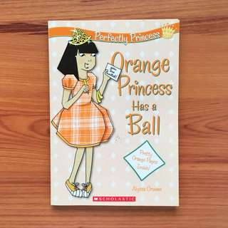 Orange Princess Has A Ball by Alyssa Crowne