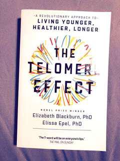 The Telomere Effect. Elizabeth Blackburn, Elissa Epel