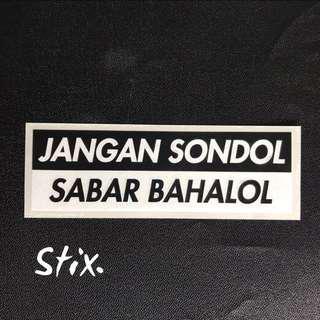 Jangan Sondol Sabar Bahalol Vinyl Cut Sticker