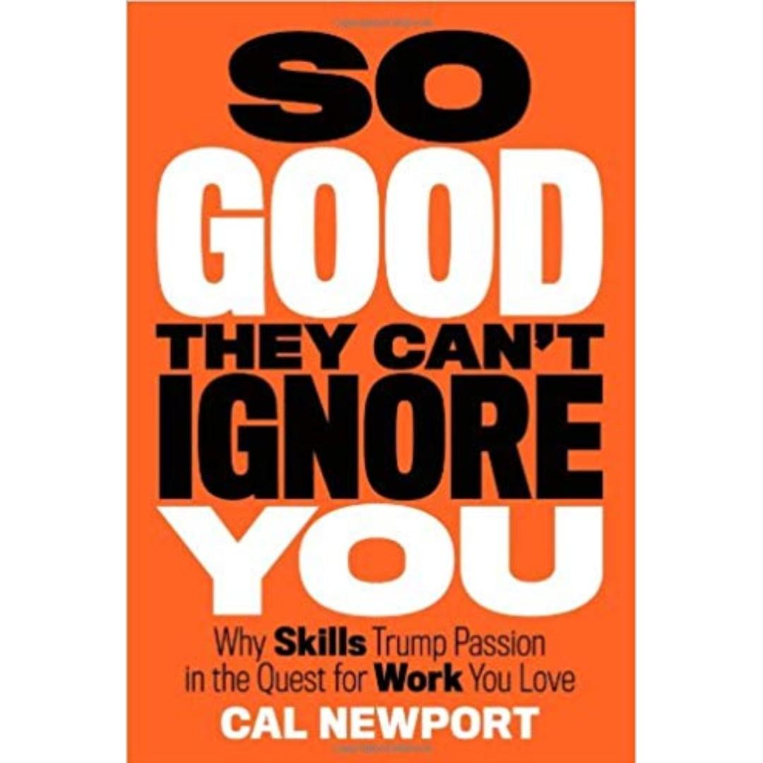 So Good They Can't Ignore You by Cal Newport, Peralatan Tulis, Buku di  Carousell