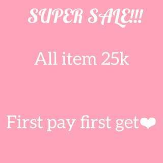 SUPER SALE!!! ALL ITEM 25K