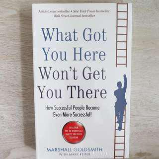 What Got You Here Wont Get You There - Marshall Goldsmith With Mark Reiter