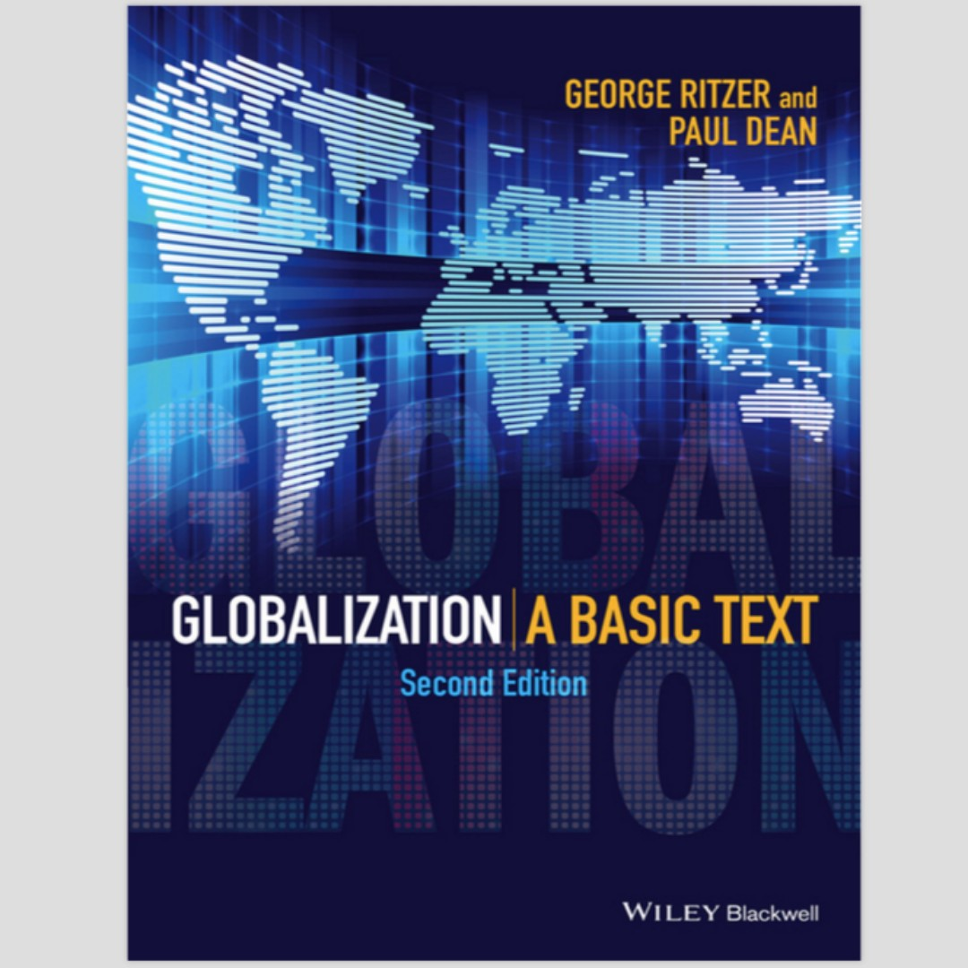 Globalisation A Basic Text by George Ritzer & Paul Dean (Second Edition)