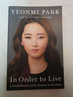 In order to live north Korea yeonmi park Maryanne Vollers journey to freedom.