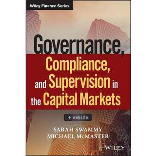 Governance, Compliance and Supervision in the Capital Markets Book by Michael D McMaster and Sarah Swammy