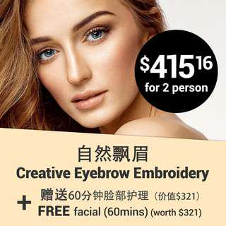 Creative Eyebrow Embroidery at S$415.16 for 2 person + Free Facial (60 min / Worth S$321)