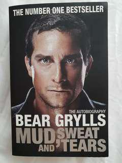 Mud, Sweat, and Tears: The Autobiography (by Bear Grylls)