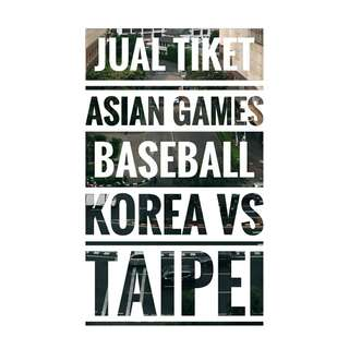 Dijual Tiket Asian Games Baseball Korea-Taipei