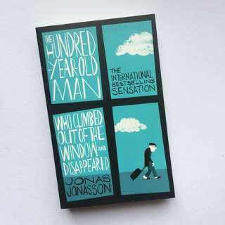 The Hundred-Year-Old Man Who Climbed Out of the by Jonas Jonasson