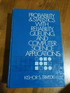 Probability & Statistucs with Reliability, Queuing and Computer Science Applications