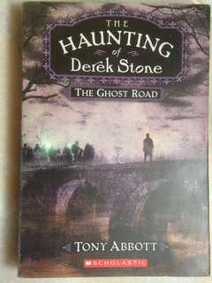 The Haunting of Derek Stone: The Ghost Road by Tony Abbott