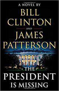 The President is Missing - Bill Clinton and James Patterson