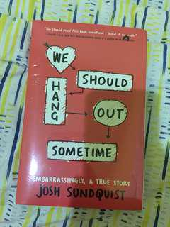 Novel import we should hang out sometimes by john sundquist