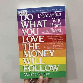 Do what you love, the money will follow marsha sinetar