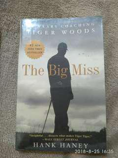 The Bigs Miss Tiger Woods by Hank Haney