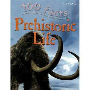 (BN) Prehistoric Life 100 Facts