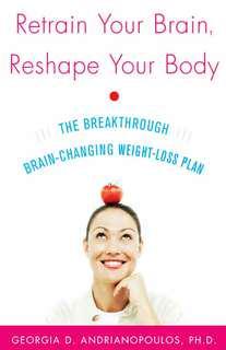 Retrain Your Brain, Reshape Your Body. Brain changing weight loss plan
