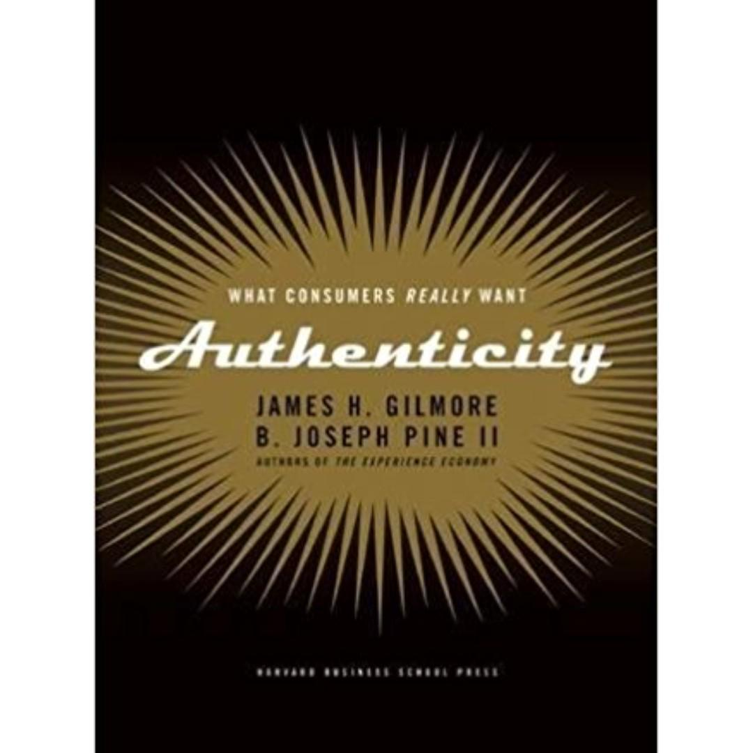 Authenticity: What Consumers Really Want (hardcover)