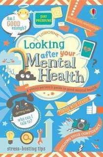 Looking After Your Mental Health  5 (1 rating by Goodreads) Paperback English By (author)  Alice James , By (author)  Louie Stowell , Illustrated by  Nancy Leschnikoff , Illustrated by  Freya Harrison