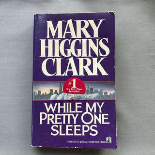 While my Pretty one sleeps ( Mary Higgins Clark )