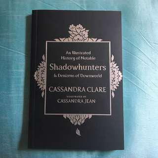 An Illustrated History of Notable Shadowhunters and Denizens of Downworld (Cassandra Clare book)