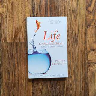 Life Is What You Make It - Peter Buffet