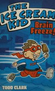 The Ice Cream Kid . Brain Freeze