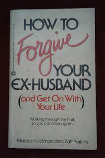 How to Forgive Your Ex-Husband