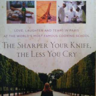 The Sharper Your Knife The Less You Cry