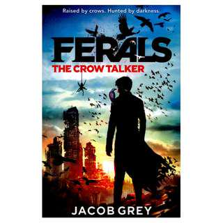 (Brand New) The Crow Talker (Ferals)   By: Jacob Grey [Paperback]  For Ages: 10+ years old
