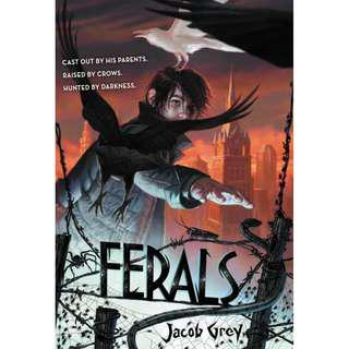 (Brand New) Ferals   By: Jacob Grey [Paperback]  For Ages: 9 - 11 years old