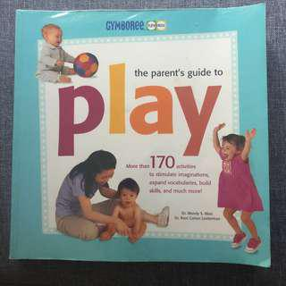 Gymboree The Parents' Guide to Play