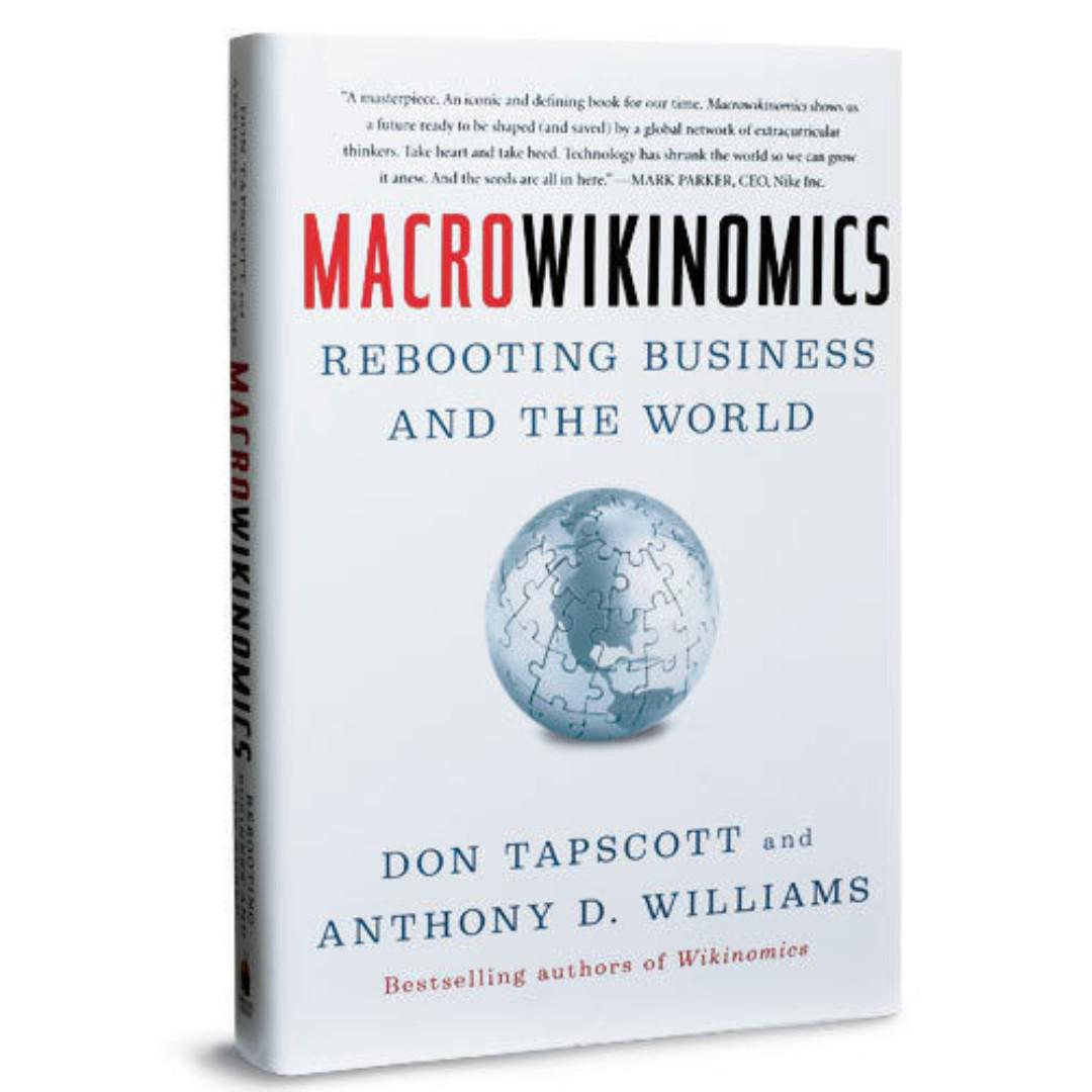 MacroWikinomics Rebooting Business and the World By Anthony D. Williams, Don Tapscott