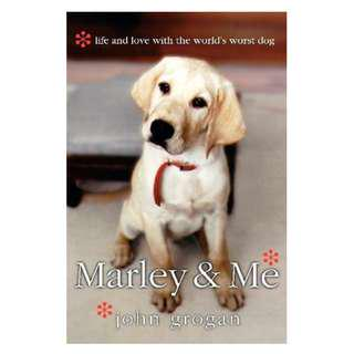 Marley and Me by John Grogan. A moving tale