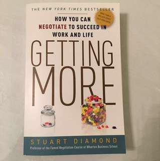 The Ultimate guide to negotiating: Getting More by Stuart Diamond