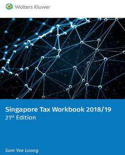 (LATEST)Singapore Tax Workbook 2018/19. 21st Edition