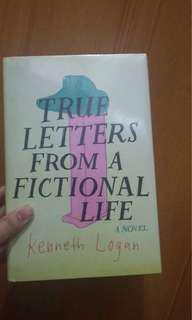 Brand New Young Adult Fiction: True Letters from a Fictional Life - Kenneth Logan