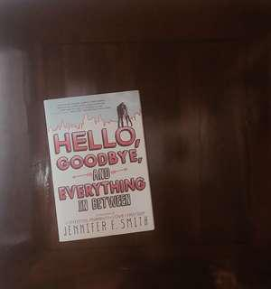 Hello, Goodbye & Everything in Between by Jennifer E. Smith