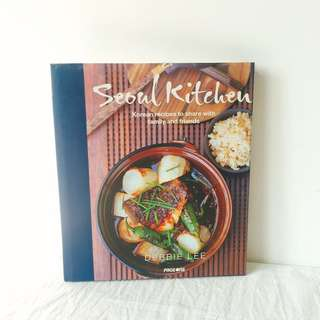 Seoul Kitchen: Korean Recipes to Share with Family and Friends by Debbie Lee