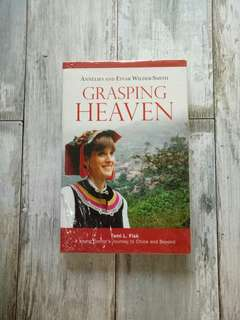 Grasping Heaven, Tami L. Fisk,  a Young Doctor's Journey to China and Beyond by Annelies and Einar Wilder-Smith
